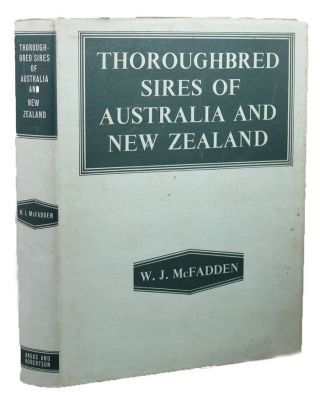 THOROUGHBRED SIRES OF AUSTRALIA AND NEW ZEALAND. W. J. McFadden.