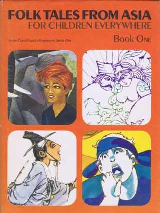 FOLK TALES FROM ASIA FOR CHILDREN EVERYWHERE. Book One. Asian Cultural Centre for Unesco