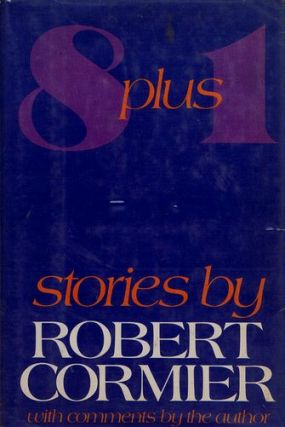 EIGHT PLUS ONE. Robert Cormier