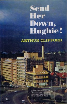 SEND HER DOWN, HUGHIE! Arthur Clifford
