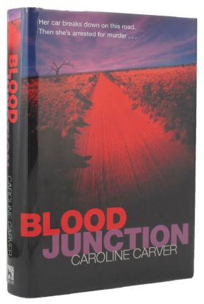 BLOOD JUNCTION. Caroline Carver