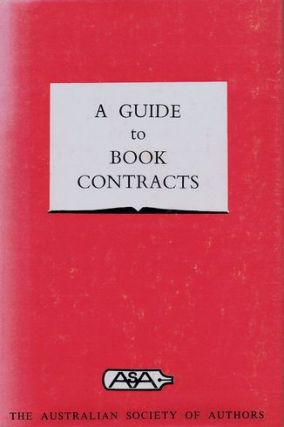 A GUIDE TO BOOK CONTRACTS. Australian Society of Authors.