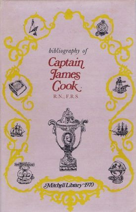 BIBLIOGRAPHY OF CAPTAIN JAMES COOK, R.N., F. R. S. Captain James Cook, M. K. Beddie.