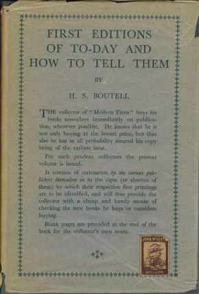 FIRST EDITIONS OF TO-DAY AND HOW TO TELL THEM. H. S. Boutell.