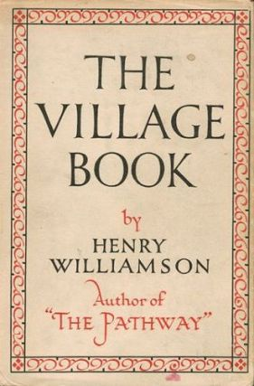 THE VILLAGE BOOK. Henry Williamson