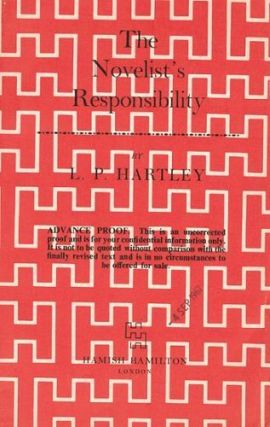 THE NOVELIST'S RESPONSIBILTY. L. P. Hartley.