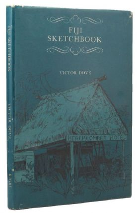 FIJI SKETCHBOOK. Victor Dove
