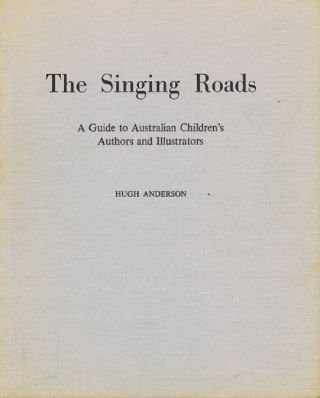 THE SINGING ROADS. Hugh Anderson.