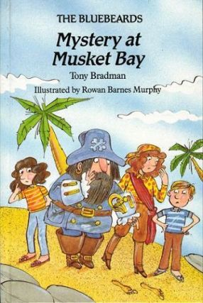 THE BLUEBEARDS: MYSTERY AT MUSKET BAY. Tony Bradman
