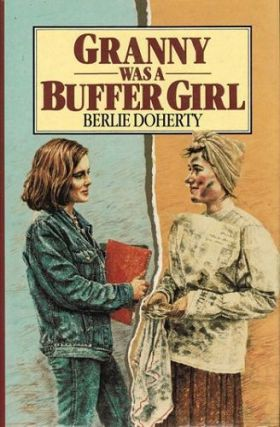 GRANNY WAS A BUFFER GIRL. Berlie Doherty.