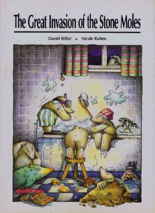 THE GREAT INVASION OF THE STONE MOLES. Daniel Billiet