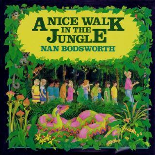 A NICE WALK IN THE JUNGLE. Nan Bodsworth