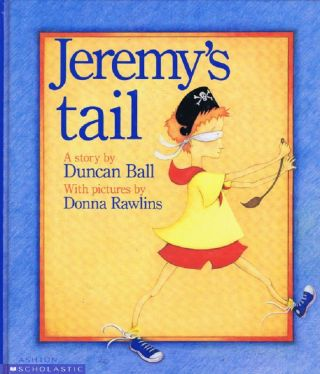 JEREMY'S TAIL. Duncan Ball.