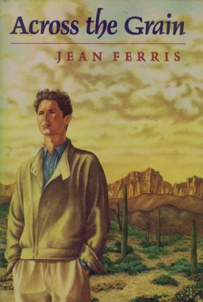 ACROSS THE GRAIN. Jean Ferris.