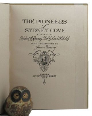 THE PIONEERS OF SYDNEY COVE. Herbert J. Rumsey, Compiler