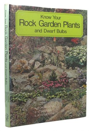 KNOW YOUR ROCK GARDEN PLANTS AND DWARF BULBS. K. D. Gillanders, G. M. Paterson, E. R. Rotherham