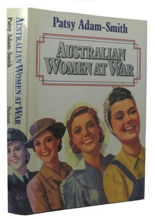 AUSTRALIAN WOMEN AT WAR. Patsy Adam-Smith