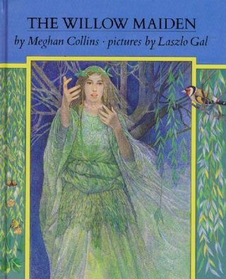 THE WILLOW MAIDEN. Meghan Collins.