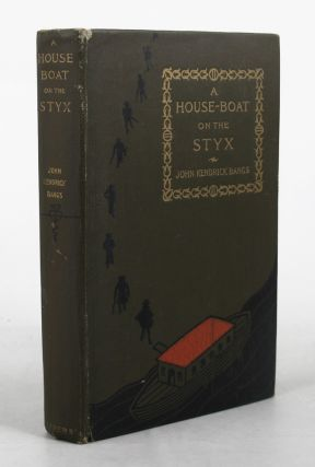 A HOUSE-BOAT ON THE STYX:. John Kendrick Bangs