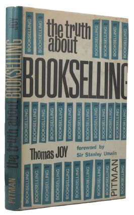 THE TRUTH ABOUT BOOKSELLING. Thomas Joy