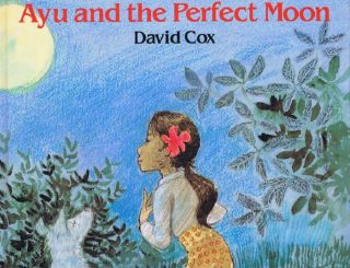 AYU AND THE PERFECT MOON. David Cox