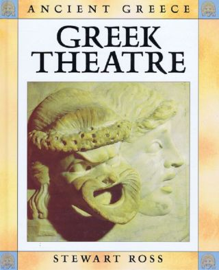 GREEK THEATRE. Stewart Ross.