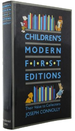 CHILDREN'S MODERN FIRST EDITIONS. Joseph Connolly.