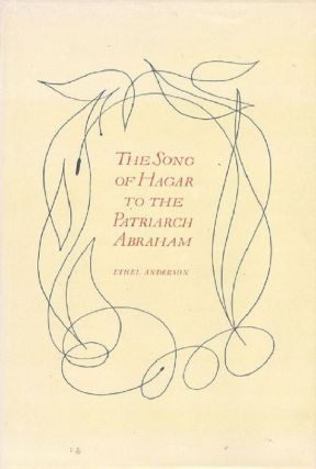 THE SONG OF HAGAR TO THE PATRIARCH ABRAHAM, 1957. Ethel Anderson