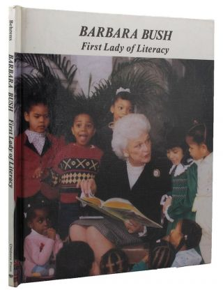 BARBARA BUSH. FIRST LADY OF LITERACY. June Behrens