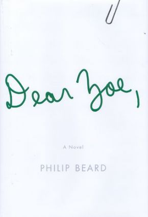 DEAR ZOE. Philip Beard.