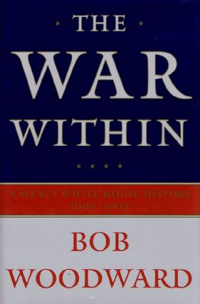 THE WAR WITHIN. Bob Woodward