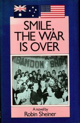 SMILE, THE WAR IS OVER. Robin Sheiner
