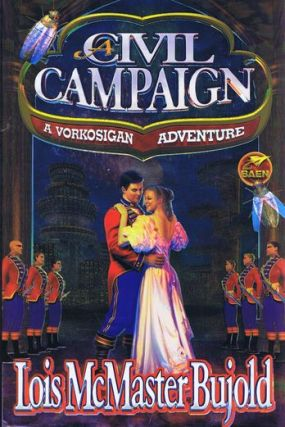 CIVIL CAMPAIGN. Lois McMaster Bujold.
