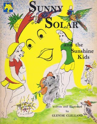 SUNNY SOLAR AND THE SUNSHINE KIDS. Glenise Clelland