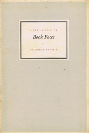 SPECIMENS OF BOOK FACES AVAILABLE AT BALDING & MANSELL PRINTERS. Balding, Mansell, Printer.