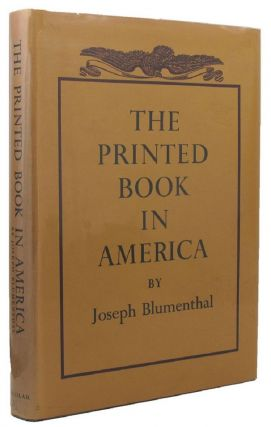 THE PRINTED BOOK IN AMERICA. Joseph Blumenthal