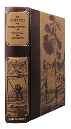 THE GOLD FIELDS AND MINERAL DISTRICTS OF VICTORIA. R. Brough Smyth