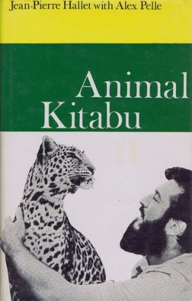 ANIMAL KITABU. Jean-Pierre Hallet, Alex Pelle.