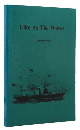 LIKE AS THE WAVES. J. Marjorie Butler.