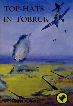 TOP HATS IN TOBRUK. Kenneth Rankin