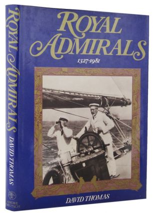 ROYAL ADMIRALS 1327-1981. David A. Thomas
