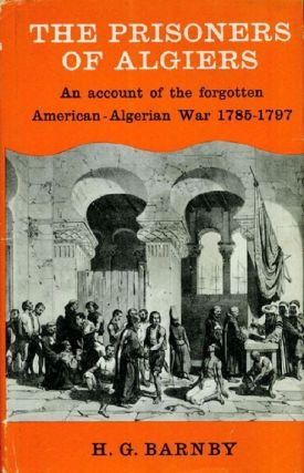 THE PRISONERS OF ALGIERS. H. G. Barnby.