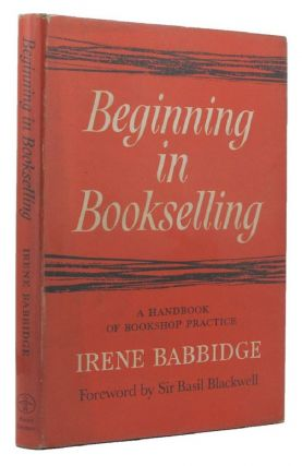 BEGINNING IN BOOKSELLING. Irene Babbidge