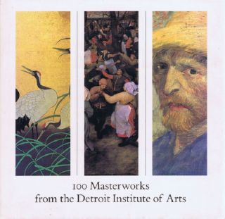 100 MASTERWORKS FROM THE DETROIT INSTITUTE OF ARTS. Julia P. Henshaw