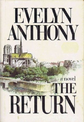 THE RETURN. Evelyn Anthony