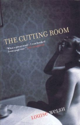 THE CUTTING ROOM. Louise Welsh