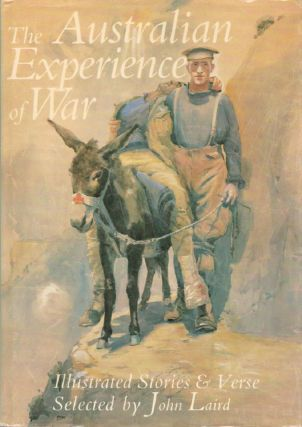 THE AUSTRALIAN EXPERIENCE OF WAR. John Laird, Compiler