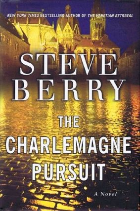THE CHARLEMAGNE PURSUIT. Steve Berry