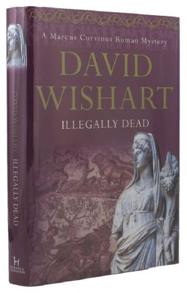 ILLEGALLY DEAD. David Wishart