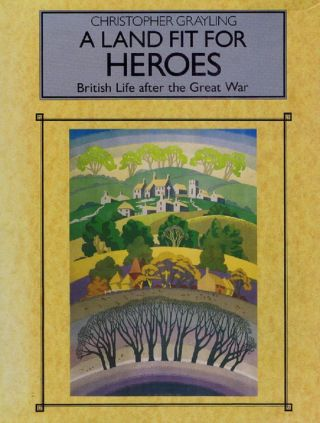 A LAND FIT FOR HEROES. Christopher Grayling.